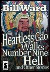Heartless Gao Walks Number Nine Hell and Other Stories