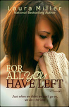 For All You Have Left by Laura     Miller