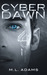Cyber Dawn by M.L. Adams