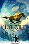 The Dyerville Tales