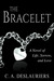 The Bracelet - A Novel of L...