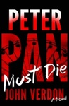 Peter Pan Must Die: A Novel (Dave Gurney, #4)