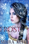 Frost (The Holly Chronicles, #1)