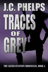Traces of Grey (Alexis Stanton Chronicles, #4)