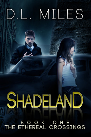 Shadeland (The Ethereal Crossings, #1)