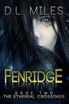 Fenridge (The Ethereal Crossings, #2)