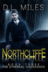 Northcliffe (The Ethereal Crossings, #3)