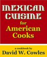 Mexican Cuisine for American Cooks