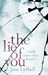 The Lie of You by Jane Lythell