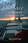 Solace at Sunset, An Anthology of Short Stories
