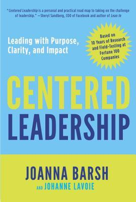 Centered Leadership: A Field Guide for Leading with Positive Impact and Resilience