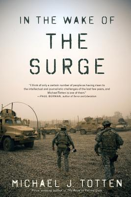 In the Wake of the Surge by Michael J. Totten
