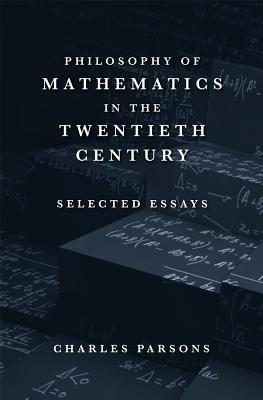 Philosophy of Mathematics in the Twentieth Century: Selected Essays