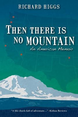 Then There Is No Mountain: An American Memoir