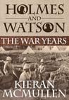 Holmes and Watson - The War Years