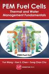 PEM Fuel Cells: Thermal and Water Management Fundamentals