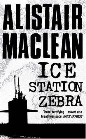 Ice Station Zebra by Alistair MacLean