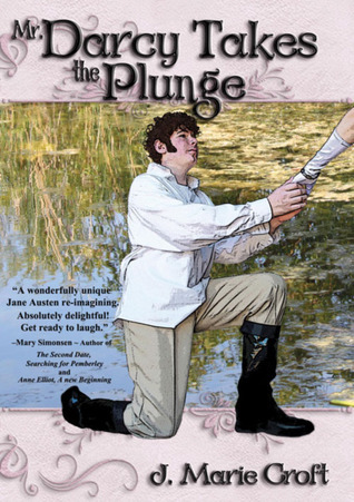 Mr. Darcy Takes the Plunge by J. Marie Croft