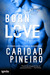 Born to Love (The Reborn, #3; The Calling, #11)