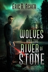 Wolves and the River of Stone (Vesik, #2)