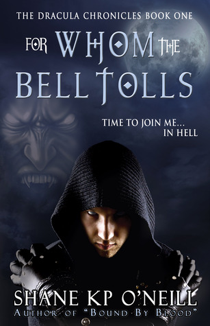 Review For Whom The Bell Tolls (Vlad Dracula, #1) (The Dracula Chronicles #1) CHM