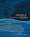 A Whale Who Dreamt of a Snail by William Heimbach