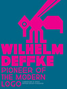 Pioneer of the Modern Logo: Wilhelm Deffke 1887-1950