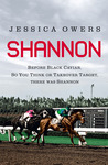 Shannon: Before Black Caviar, So You Think or Takeover Target, There was Shannon