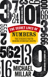 The Secret Lives of Numbers: The Curious Truth Behind Everyday Digits