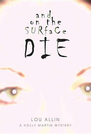 And on the Surface Die by Lou Allin