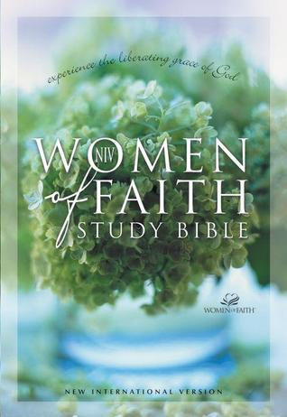 Women of Faith Study Bible-NIV by Anonymous