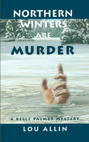 Northern Winters Are Murder by Lou Allin
