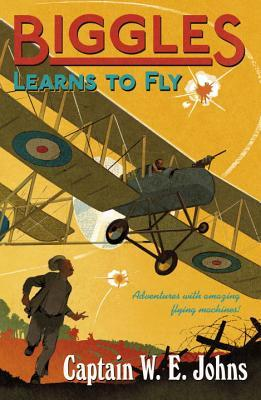 Biggles Learns to Fly (Biggles #1)