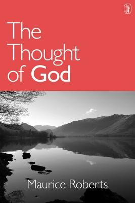 Thought of God by Maurice Roberts