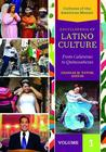 Encyclopedia of Latino Culture Three Volume Set: From Calaveras to Quinceaneras: Cultures of the American Mosaic