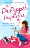 The Dr Pepper Prophecies by Jennifer Gilby Roberts