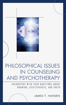 Philosophical Issues in Counseling and Psychotherapy by James T.  Hansen