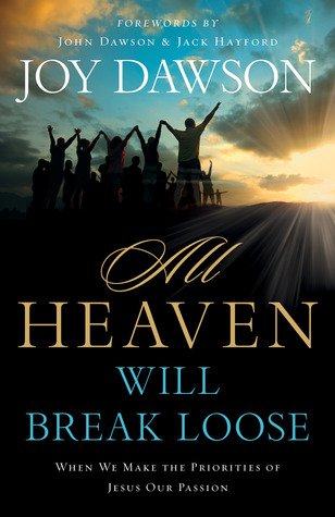 All Heaven Will Break Loose by Joy Dawson