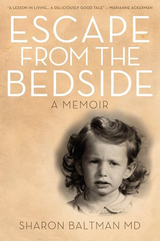 Escape from the Bedside by Sharon Baltman