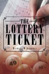 The Lottery Ticket by Michael D. Goodman