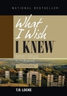 What I Wish I Knew Before I Moved to Hollywood by T.R. Locke