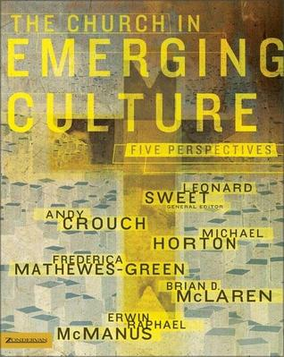 The Church in Emerging Culture by Andy Crouch