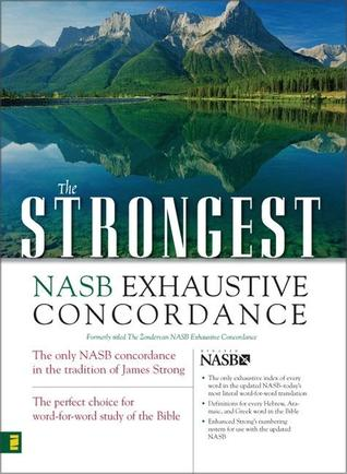 The Strongest NASB Exhaustive Concordance (Strongest Strong