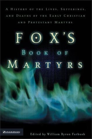 Fox's Book of Martyrs by John Foxe