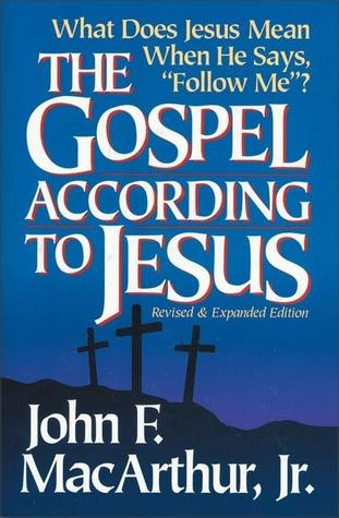 The Gospel According to Jesus by John F. MacArthur Jr.