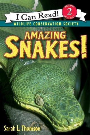 Amazing Snakes! by Sarah L. Thomson