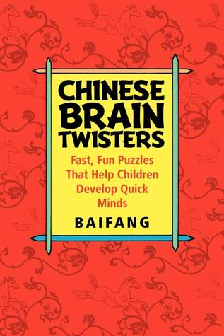 Chinese Brain Twisters by Baifang