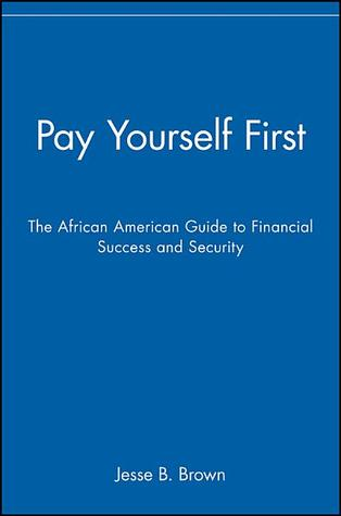 Pay Yourself First by Jesse B. Brown
