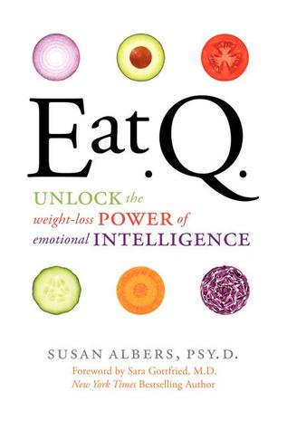 Eat Q: Unlock the Weight-Loss Power of Emotional Intelligence