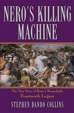 Nero's Killing Machine by Stephen Dando-Collins